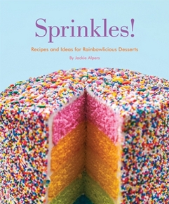 """Sprinkles! Recipes and Ideas for Rainbowlicious Desserts""by Jackie Alpers"