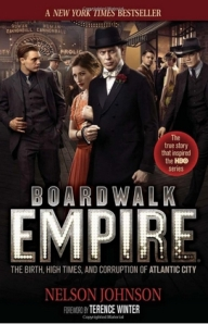 """Boardwalk Empire: The Birth, High Times, and Corruption of Atlantic City"", by Nelson Johnson"