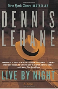 """Live by Night"" (Coughlin #2), by Dennis Lehane"