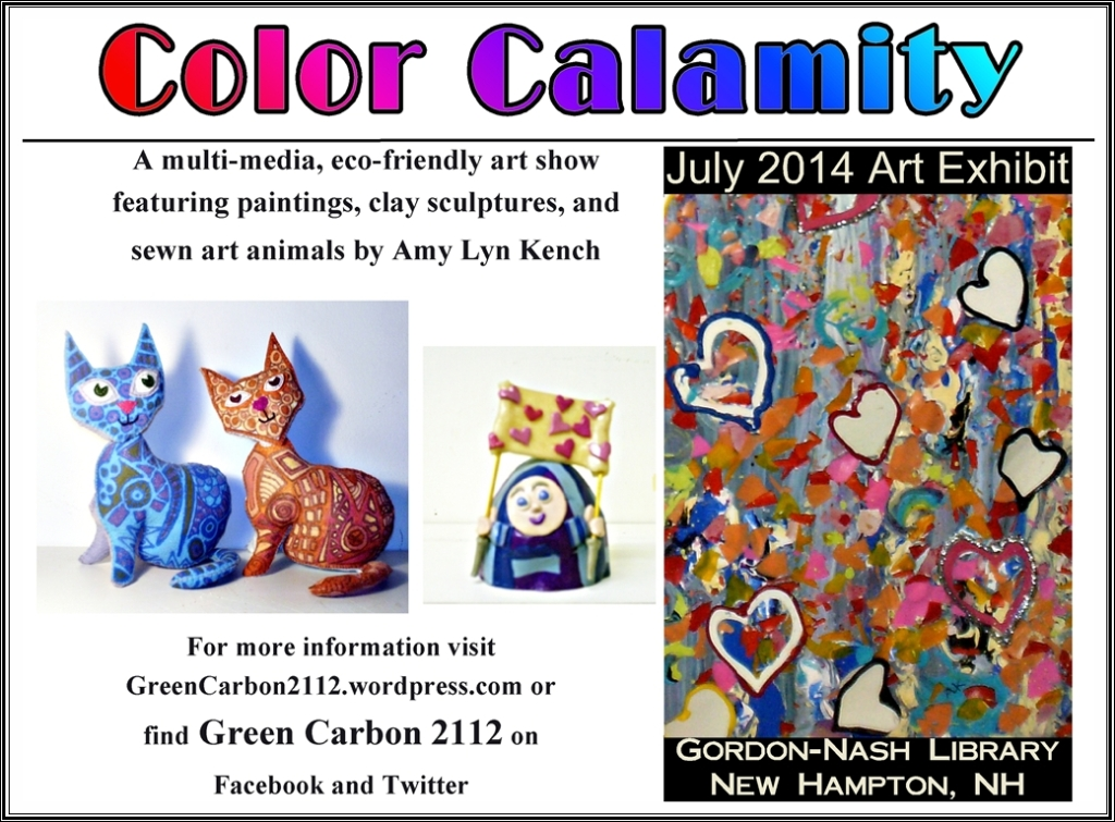 Color Calamity at the Gordon-Nash LIbrary in New Hampton, NH is a multi-media, eco-friendly art show featuring clay Nun-Yas, abstract paintings and 3-D hand painted, and hand sewn art animals