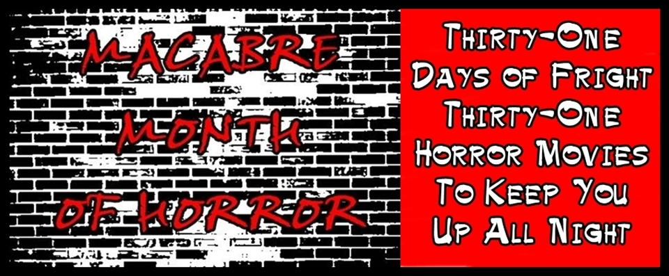 31 days 31 horror movie reviews for the 4th annual macabre month of horror