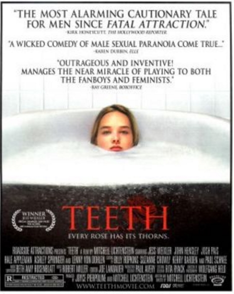 teeth - the most cautionary tale for me since fatal attraction